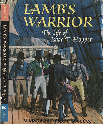 Lamb's Warrior: The Life of Isaac T. Hopper