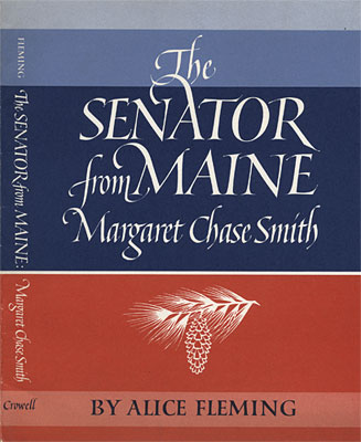 The Senator from Maine: Margaret Chase Smith