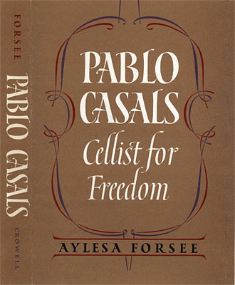 Pablo Casals: Cellist for Freedom