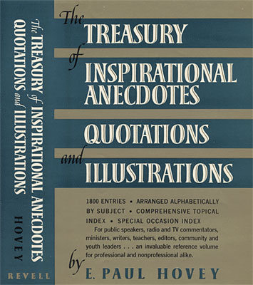 The Treasury of Inspirational Anecdotes, Quotations, and Illustrations